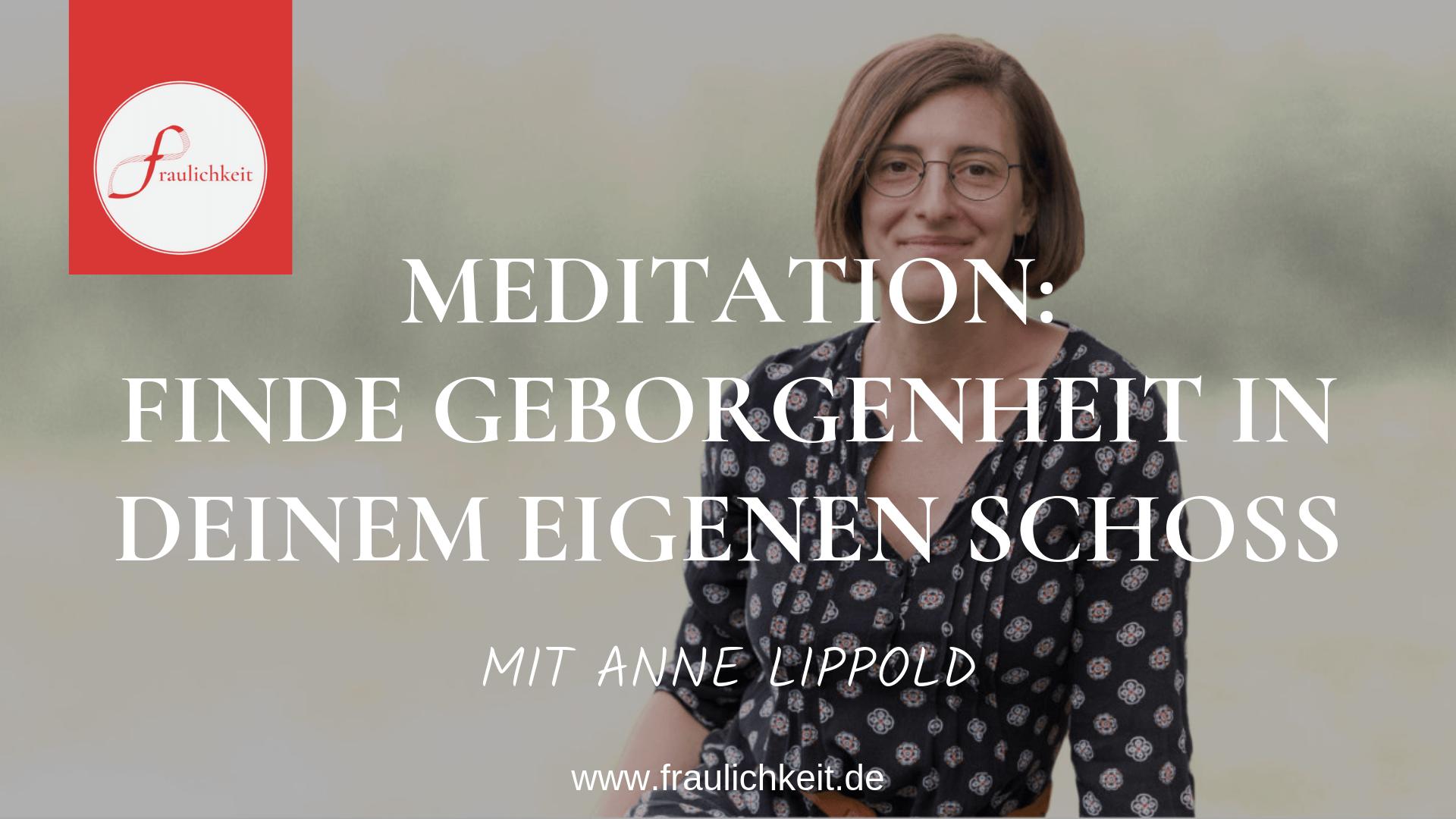 Fraulichkeit Youtube Anne Lippold Meditation Schoß